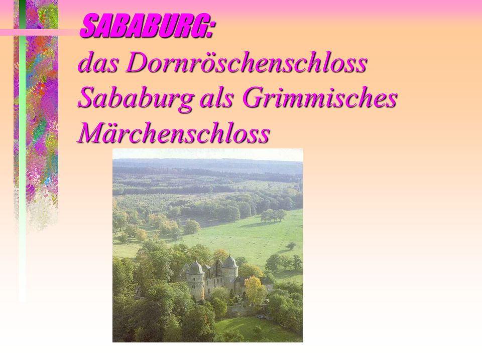 SABABURG: das Dornröschenschloss Sababurg als Grimmisches Märchenschloss