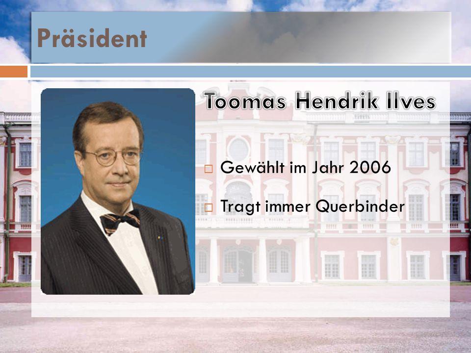 Präsident Toomas Hendrik Ilves Gewählt im Jahr 2006