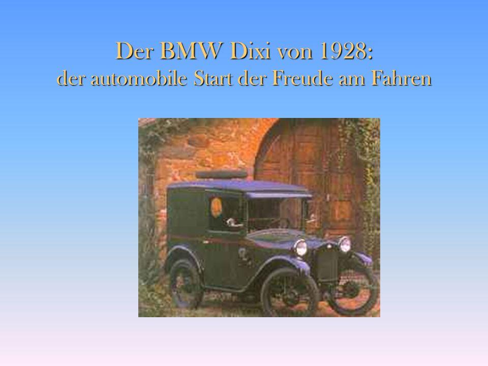 Der BMW Dixi von 1928: der automobile Start der Freude am Fahren