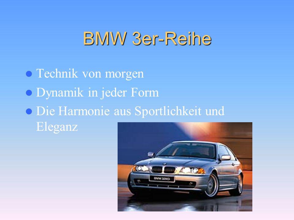 BMW 3er-Reihe Technik von morgen Dynamik in jeder Form