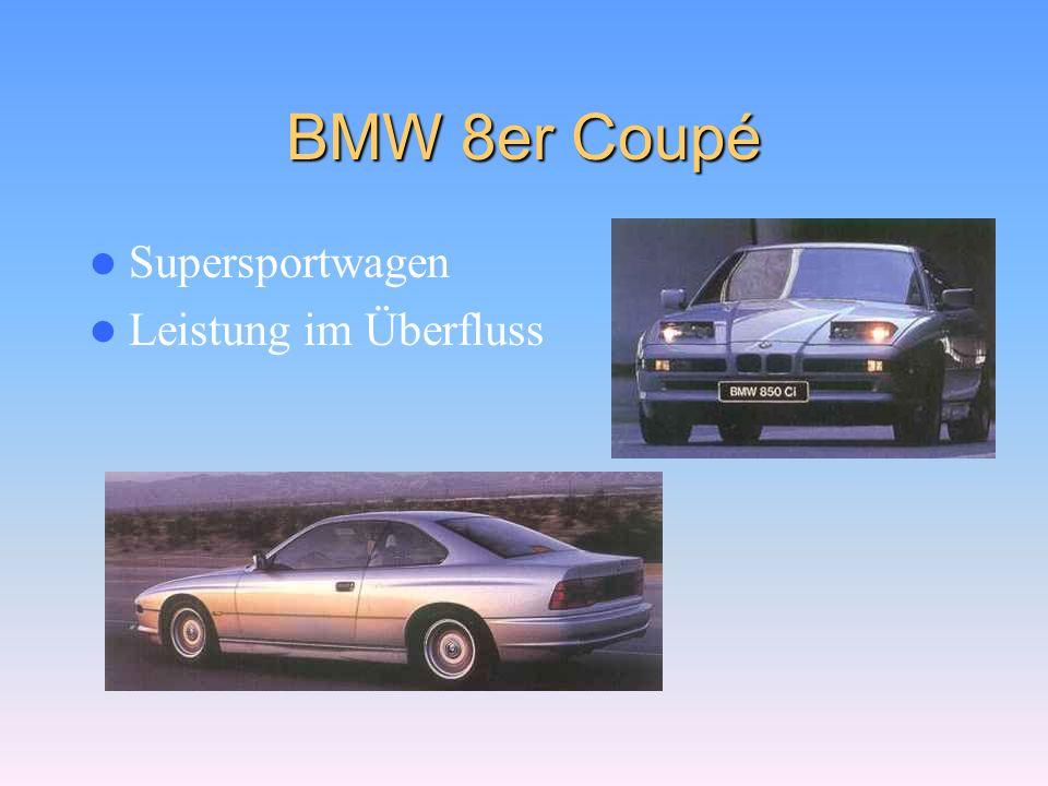 BMW 8er Coupé Supersportwagen Leistung im Überfluss