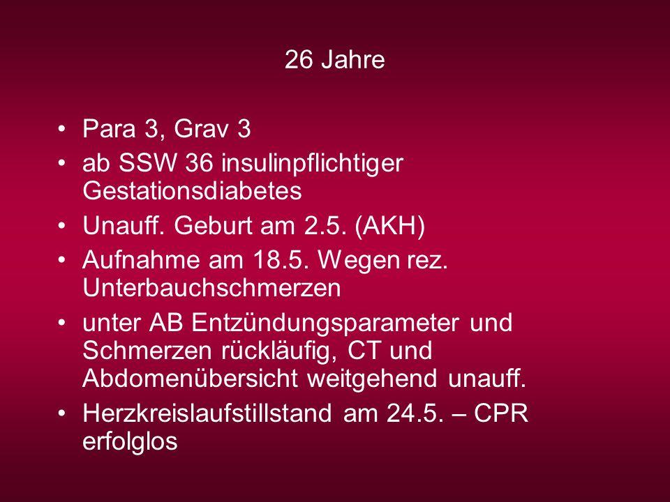 26 Jahre Para 3, Grav 3. ab SSW 36 insulinpflichtiger Gestationsdiabetes. Unauff. Geburt am 2.5. (AKH)