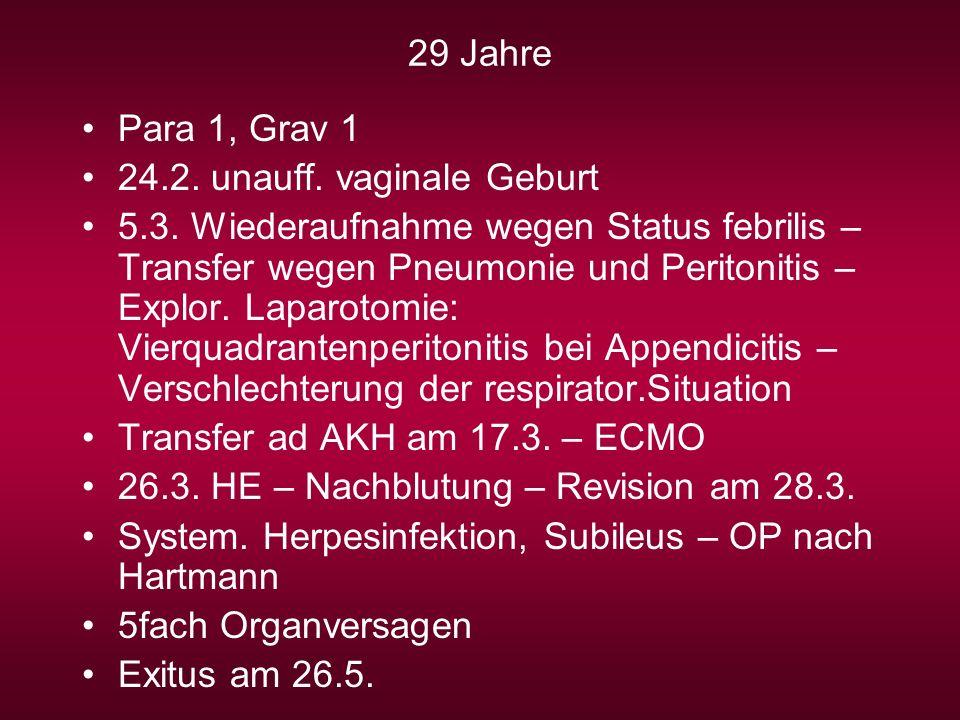 29 Jahre Para 1, Grav 1. 24.2. unauff. vaginale Geburt.