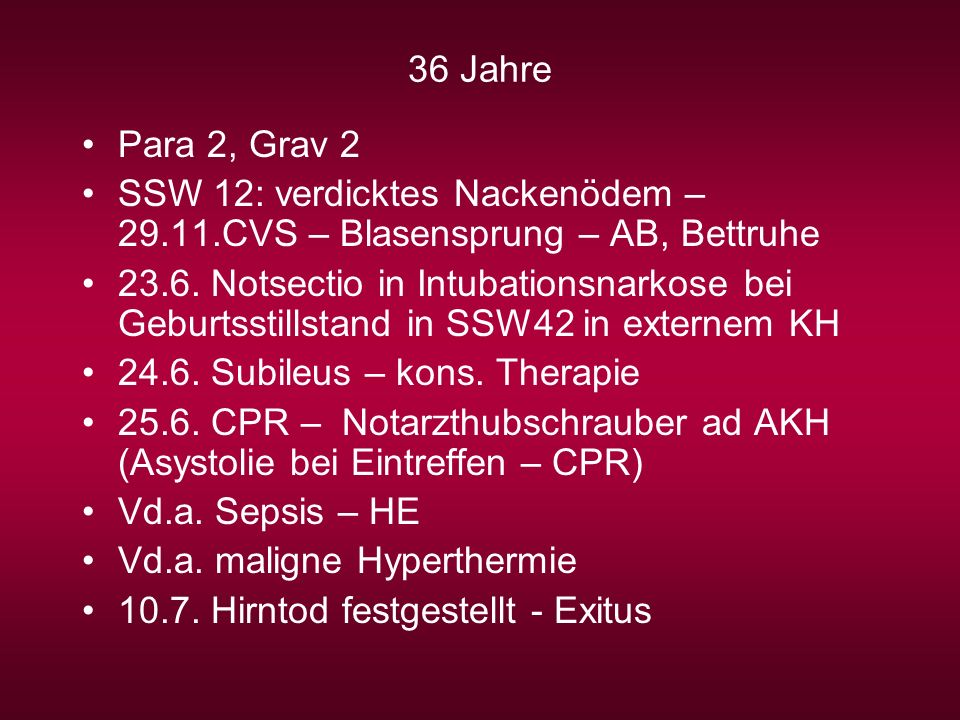 36 Jahre Para 2, Grav 2. SSW 12: verdicktes Nackenödem – 29.11.CVS – Blasensprung – AB, Bettruhe.