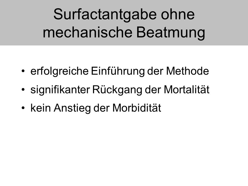 Surfactantgabe ohne mechanische Beatmung