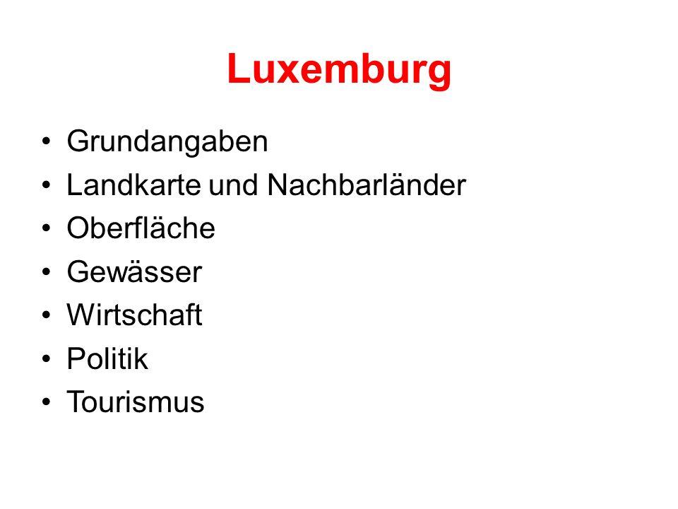 Luxemburg Grundangaben Landkarte und Nachbarländer Oberfläche Gewässer