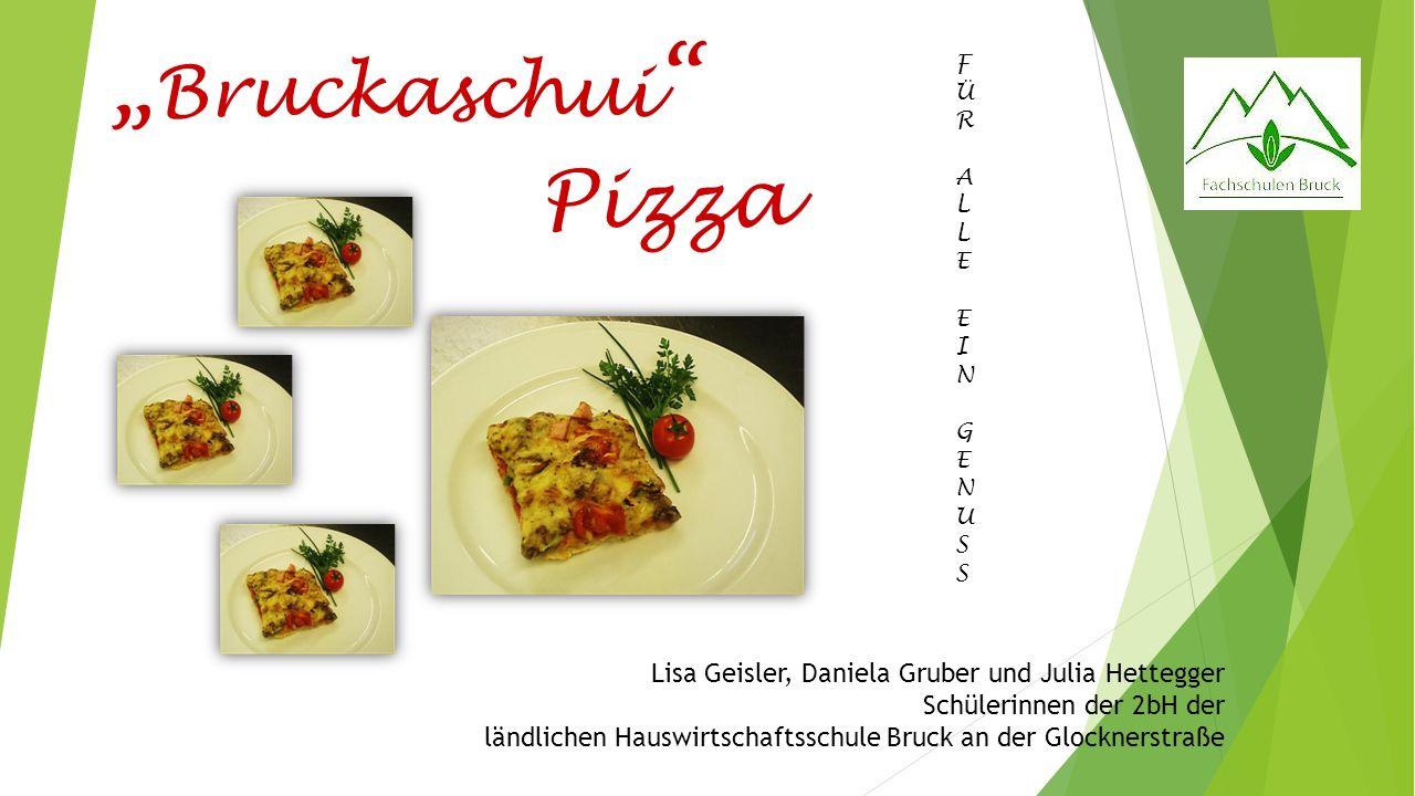 """""""Bruckaschui F. Ü. R. A. L. E. I. N. G. U. S. Pizza."""