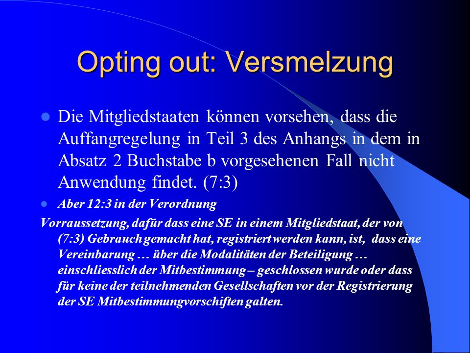 Opting out: Versmelzung