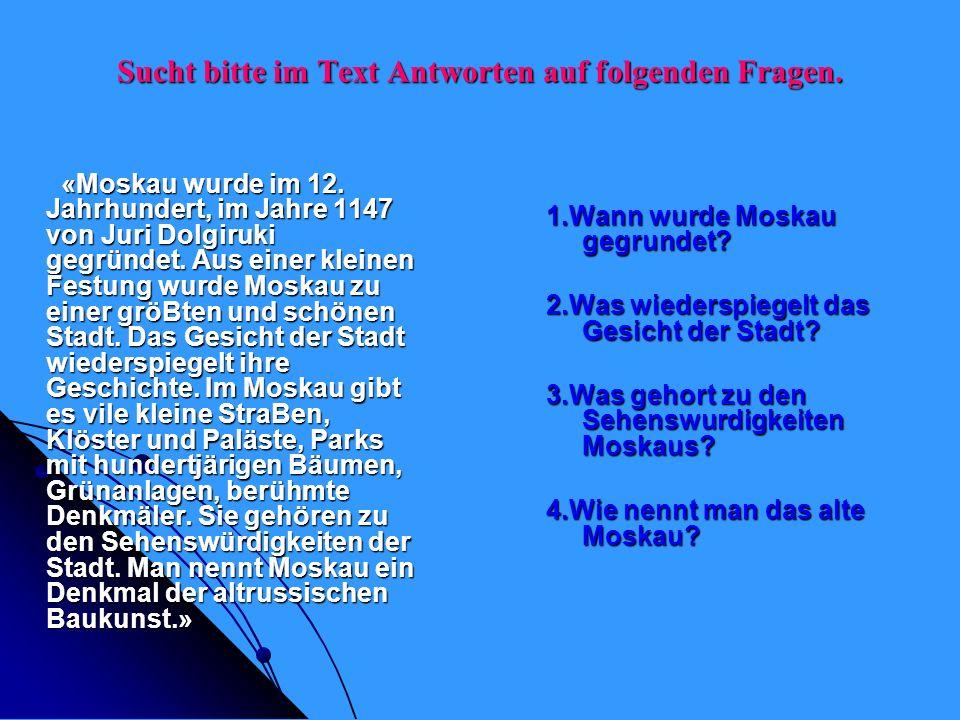 Sucht bitte im Text Antworten auf folgenden Fragen.