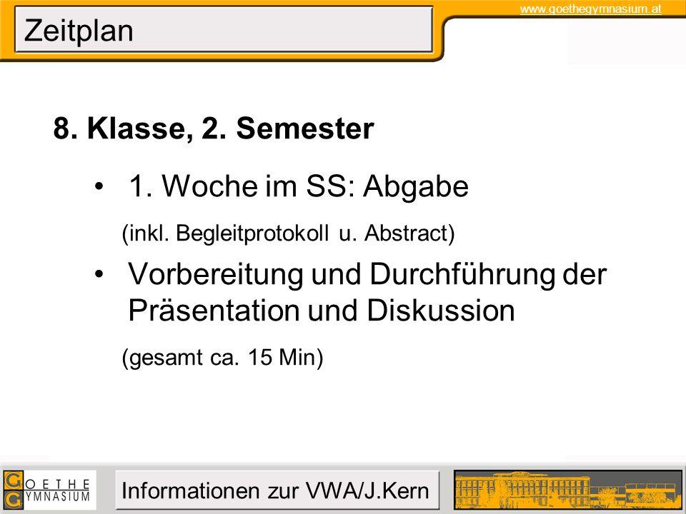 Zeitplan 8. Klasse, 2. Semester. 1. Woche im SS: Abgabe. (inkl. Begleitprotokoll u. Abstract)