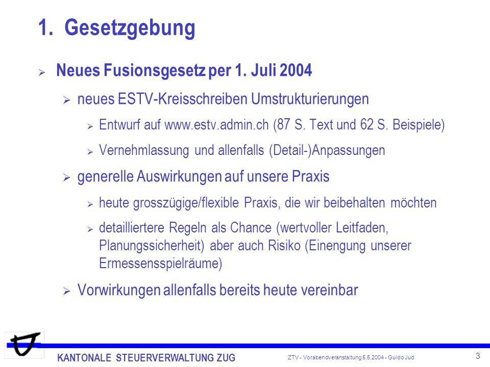 1. Gesetzgebung Neues Fusionsgesetz per 1. Juli 2004
