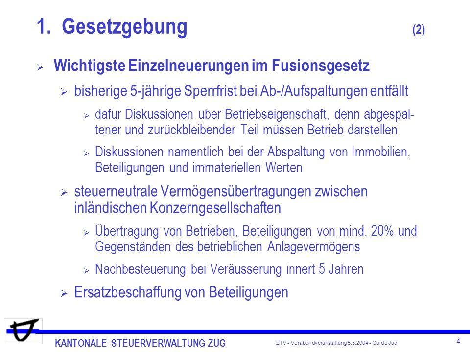 1. Gesetzgebung (2) Wichtigste Einzelneuerungen im Fusionsgesetz
