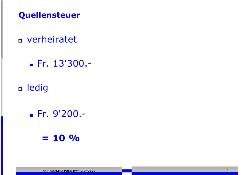 Quellensteuer verheiratet Fr. 13 300.- ledig Fr. 9 200.- = 10 %