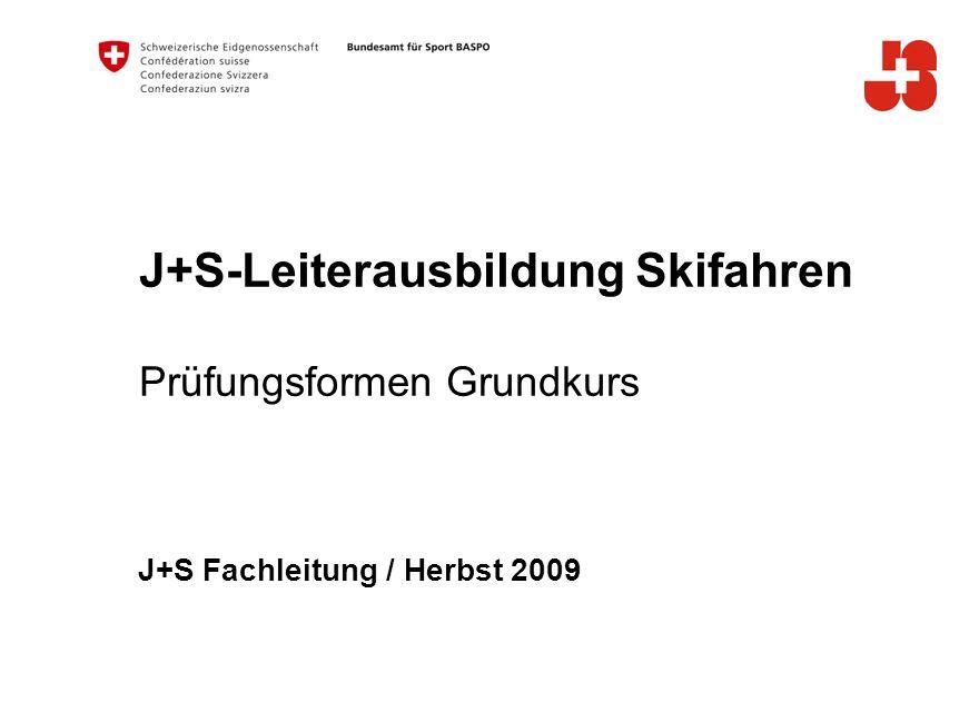 J+S-Leiterausbildung Skifahren Prüfungsformen Grundkurs