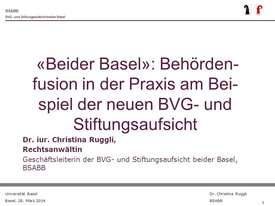 «Beider Basel»: Behörden-fusion in der Praxis am Bei-spiel der neuen BVG- und Stiftungsaufsicht