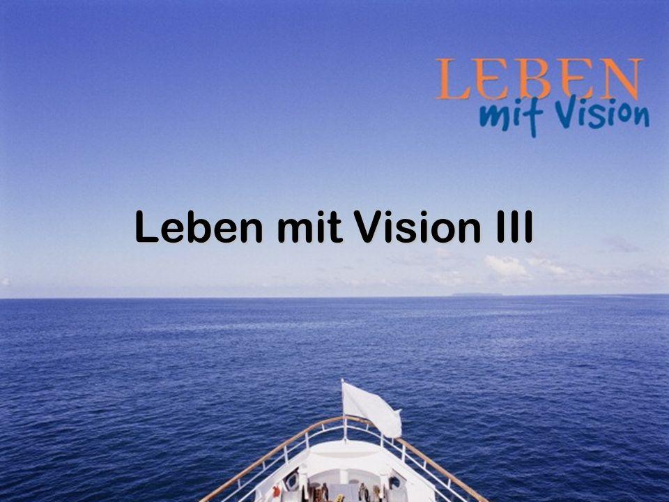 Leben mit Vision III