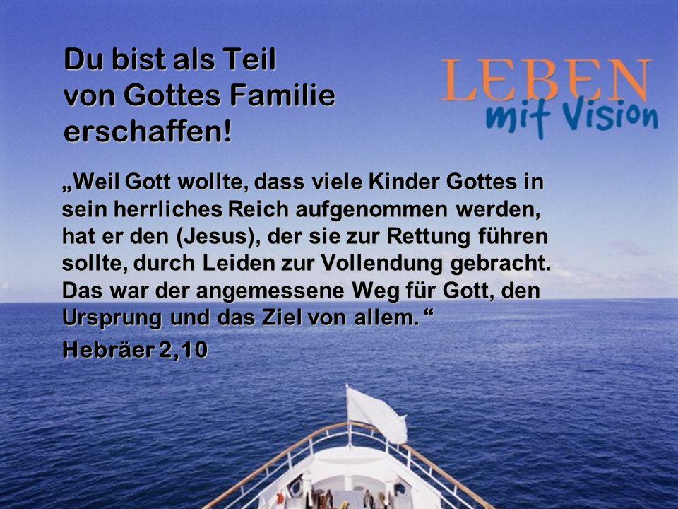 Du bist als Teil von Gottes Familie erschaffen!