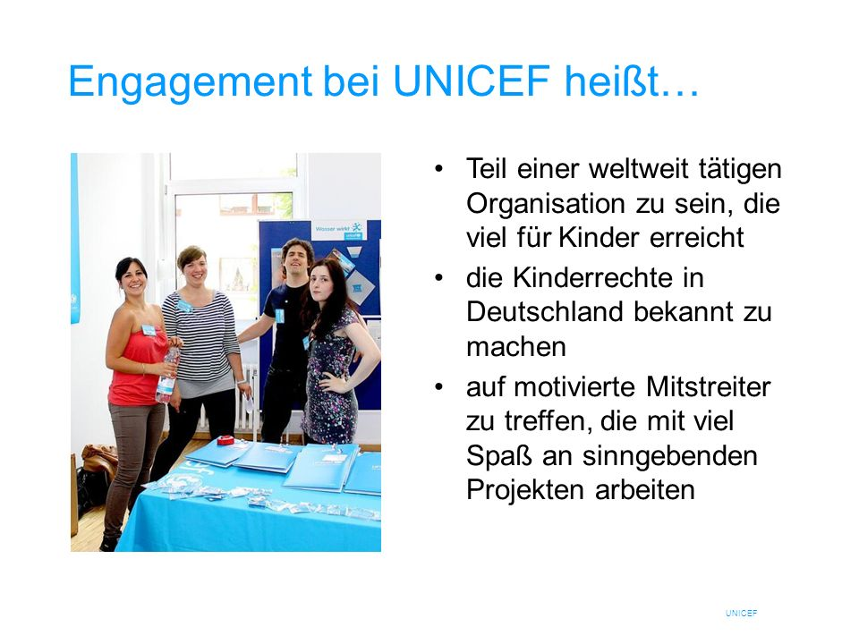 Engagement bei UNICEF heißt…