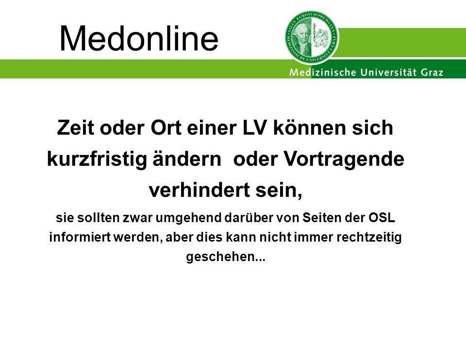 Medonline Zeit oder Ort einer LV können sich kurzfristig ändern oder Vortragende verhindert sein,
