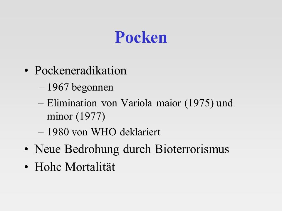 Pocken Pockeneradikation Neue Bedrohung durch Bioterrorismus