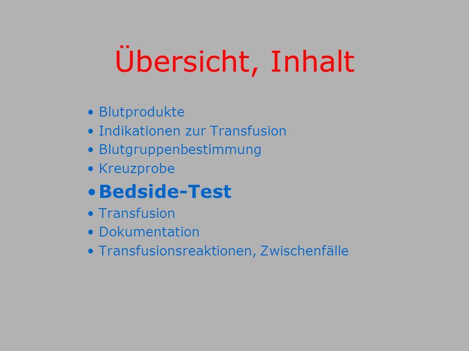 Übersicht, Inhalt Bedside-Test Blutprodukte