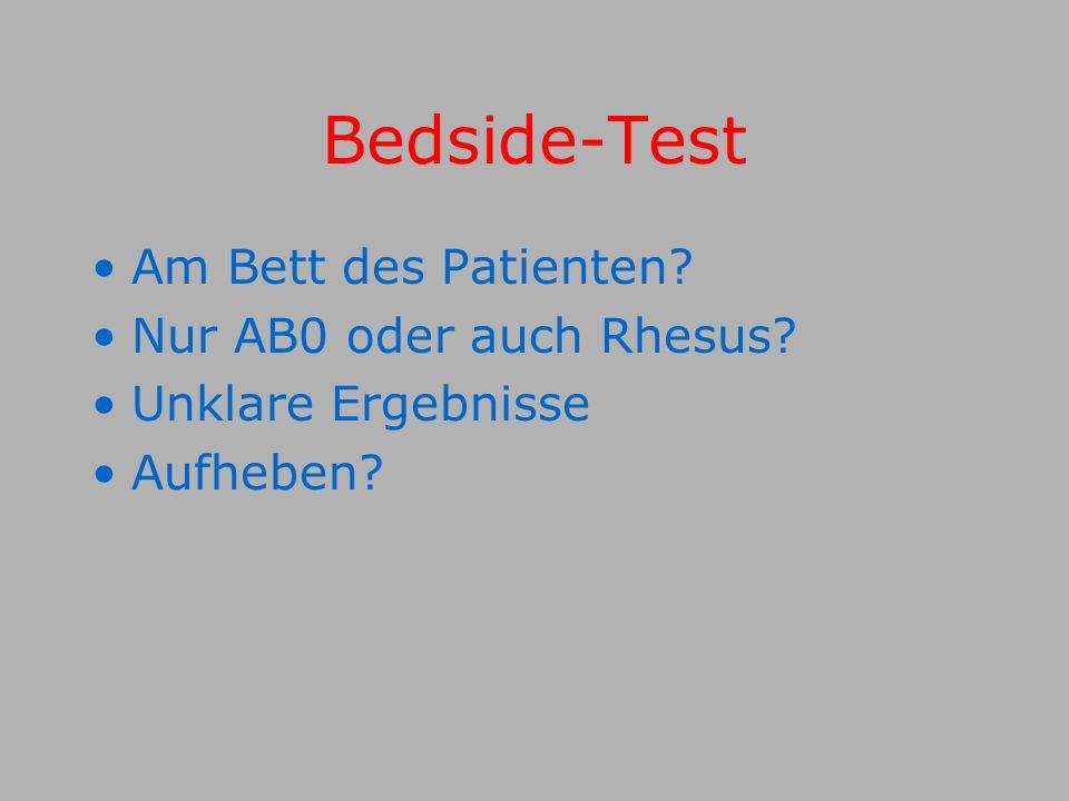 Bedside-Test Am Bett des Patienten Nur AB0 oder auch Rhesus