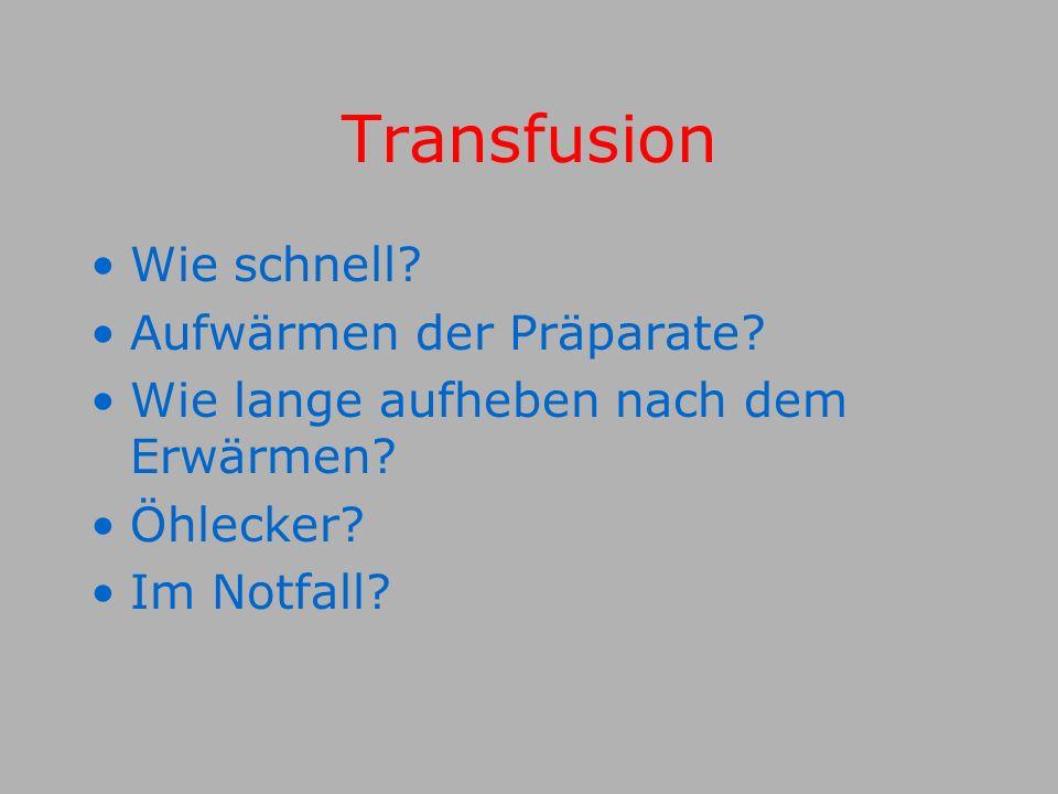 Transfusion Wie schnell Aufwärmen der Präparate