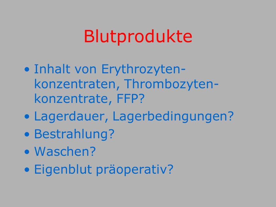 Blutprodukte Inhalt von Erythrozyten-konzentraten, Thrombozyten-konzentrate, FFP Lagerdauer, Lagerbedingungen