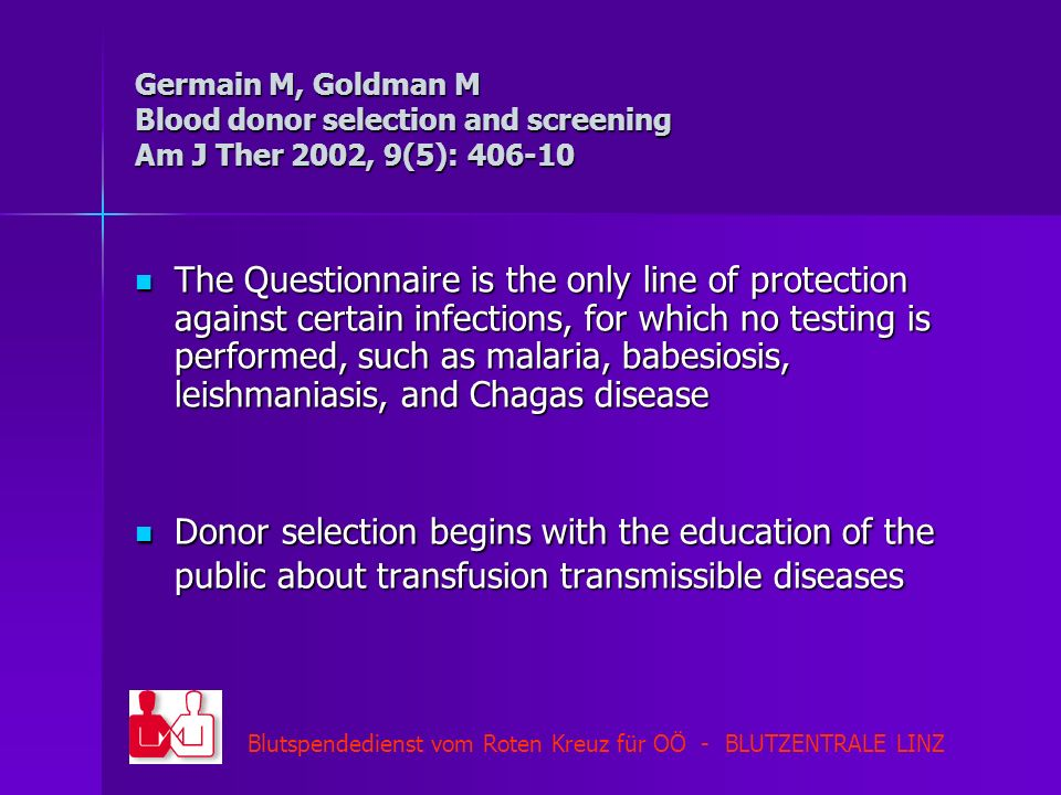 Germain M, Goldman M Blood donor selection and screening Am J Ther 2002, 9(5): 406-10