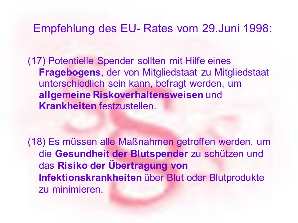 Empfehlung des EU- Rates vom 29.Juni 1998:
