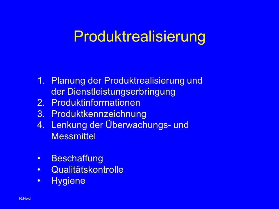 Produktrealisierung Planung der Produktrealisierung und der Dienstleistungserbringung. Produktinformationen.