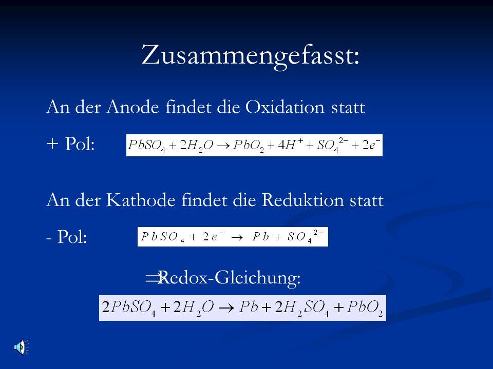 Zusammengefasst: An der Anode findet die Oxidation statt + Pol: