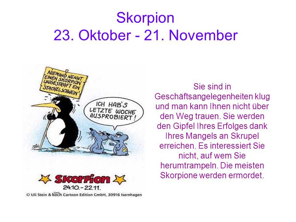 Skorpion 23. Oktober - 21. November
