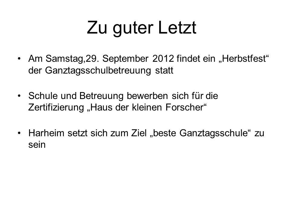 """Zu guter Letzt Am Samstag,29. September 2012 findet ein """"Herbstfest der Ganztagsschulbetreuung statt."""
