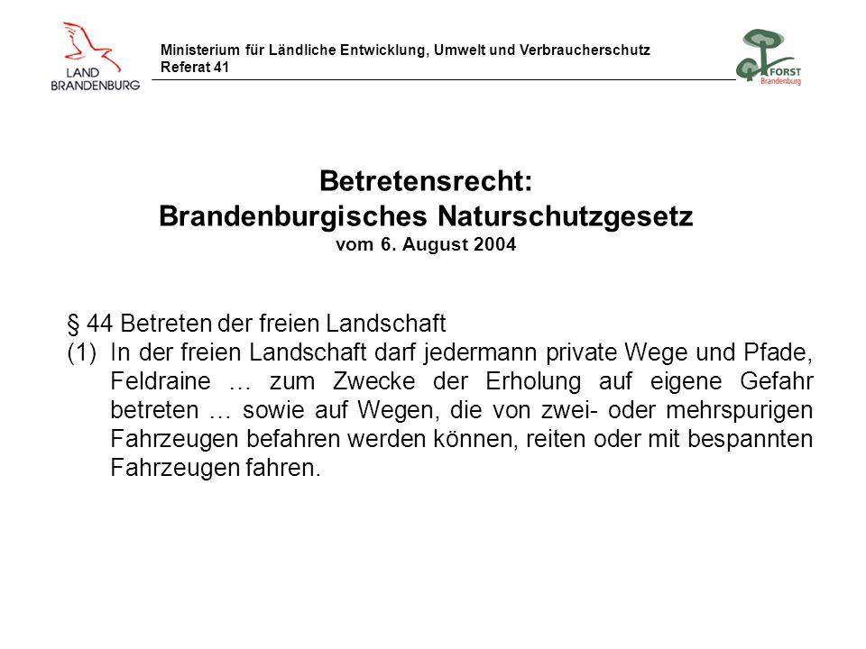 Betretensrecht: Brandenburgisches Naturschutzgesetz vom 6. August 2004