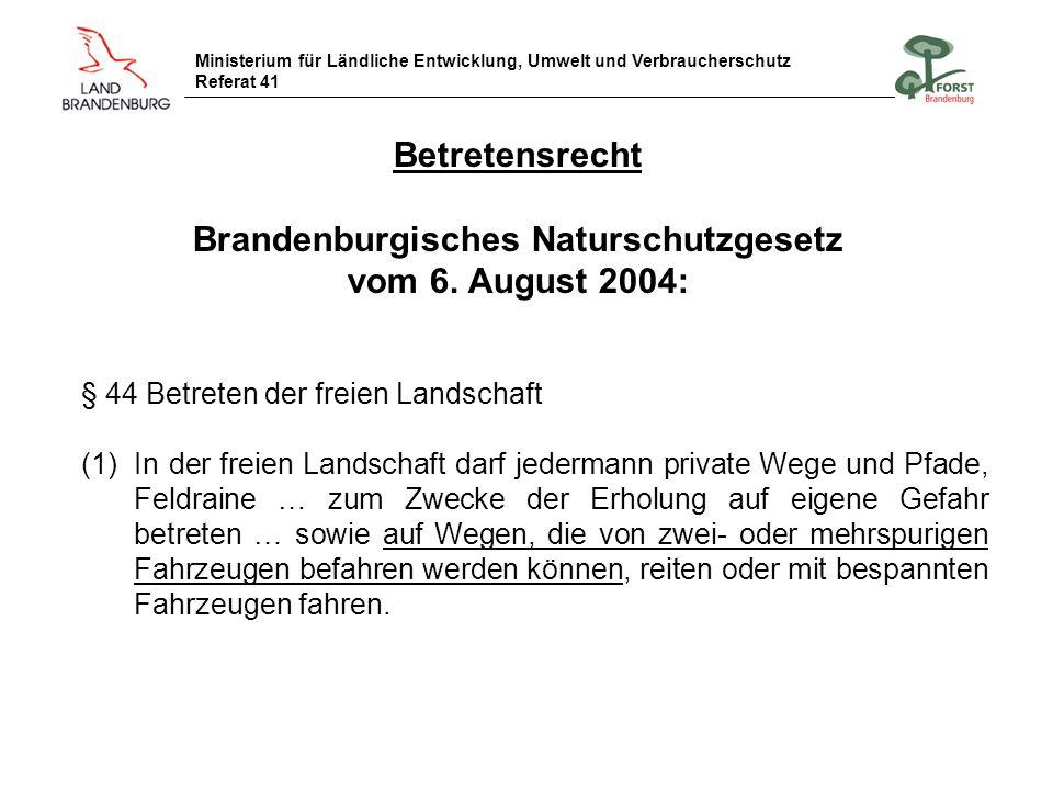 Betretensrecht Brandenburgisches Naturschutzgesetz vom 6. August 2004: