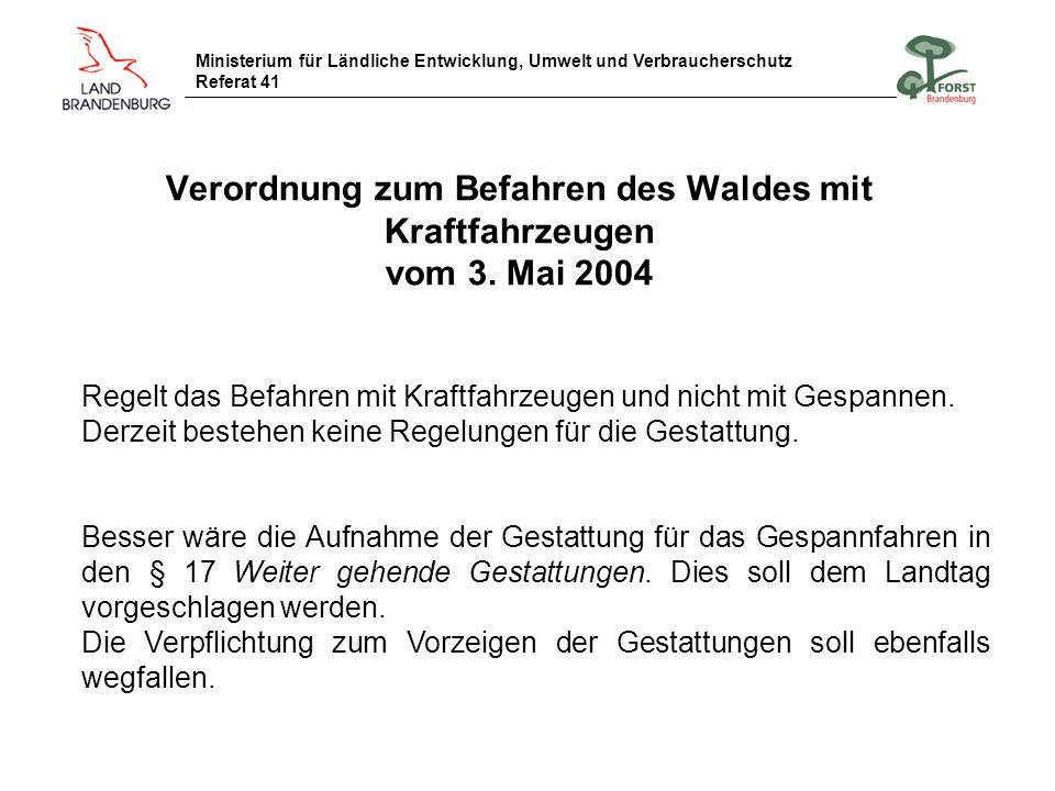 Verordnung zum Befahren des Waldes mit Kraftfahrzeugen vom 3. Mai 2004