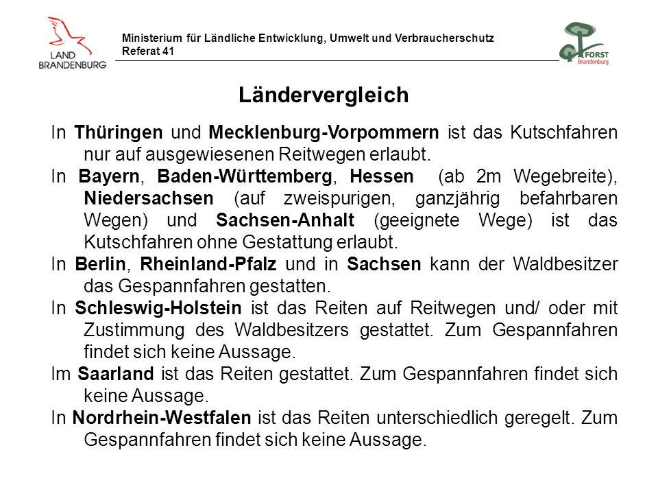 Ländervergleich In Thüringen und Mecklenburg-Vorpommern ist das Kutschfahren nur auf ausgewiesenen Reitwegen erlaubt.