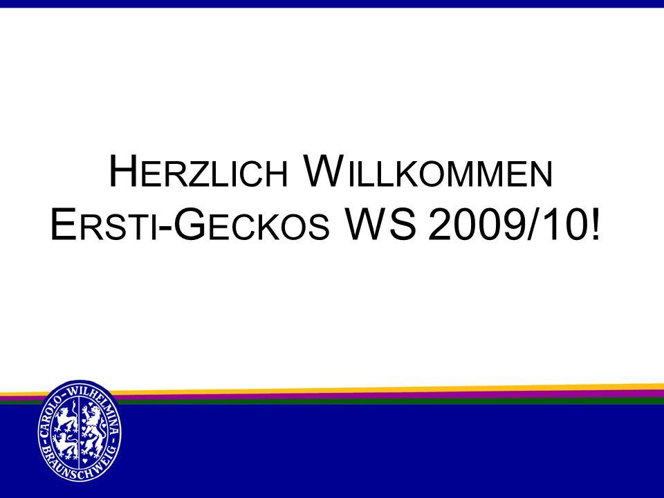 Herzlich Willkommen Ersti-Geckos WS 2009/10!