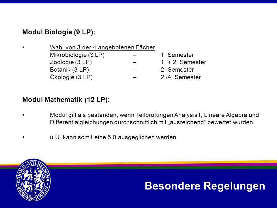 Besondere Regelungen Modul Biologie (9 LP): Modul Mathematik (12 LP):