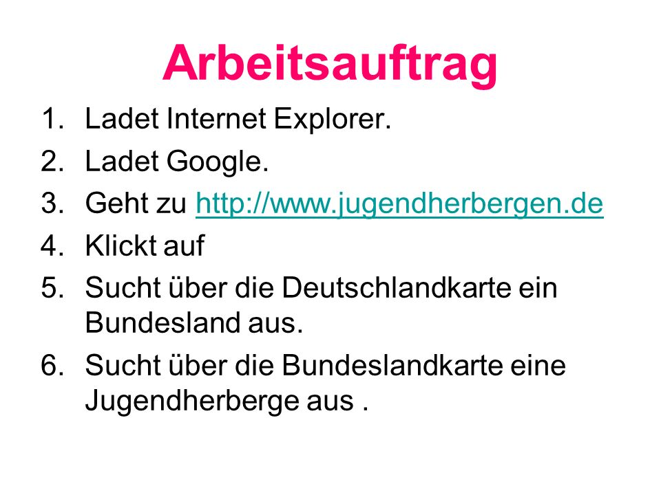 Arbeitsauftrag Ladet Internet Explorer. Ladet Google.