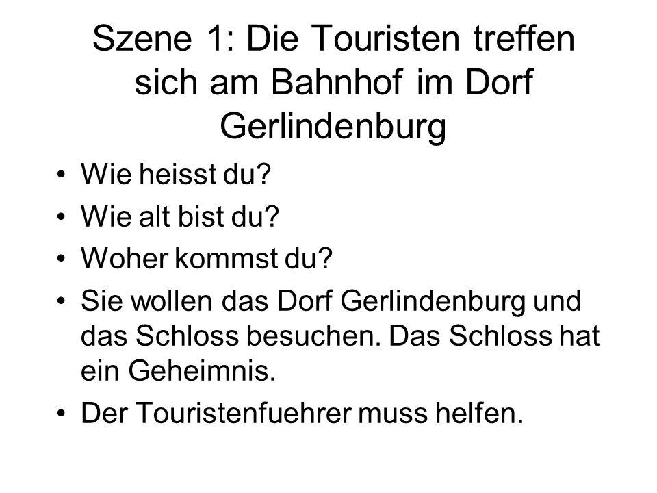 Szene 1: Die Touristen treffen sich am Bahnhof im Dorf Gerlindenburg