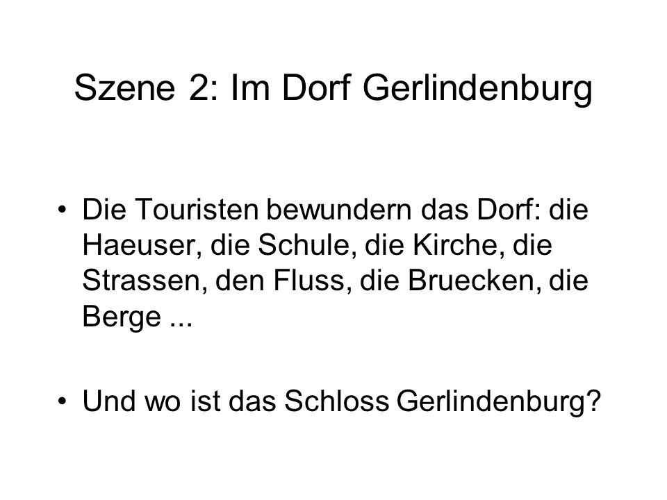 Szene 2: Im Dorf Gerlindenburg