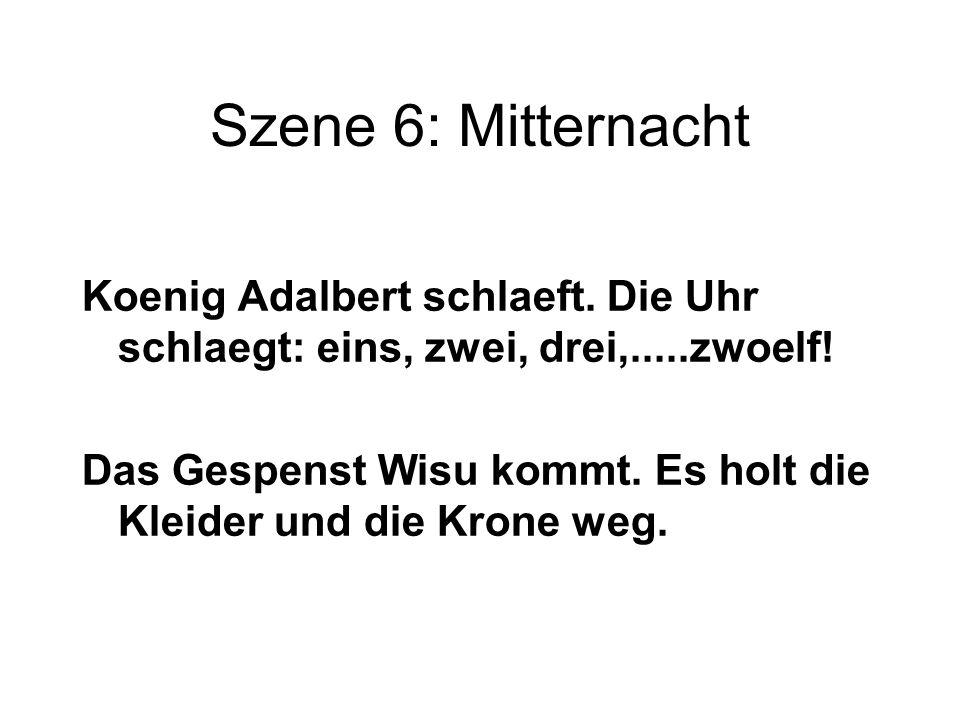 Szene 6: Mitternacht Koenig Adalbert schlaeft. Die Uhr schlaegt: eins, zwei, drei,.....zwoelf!