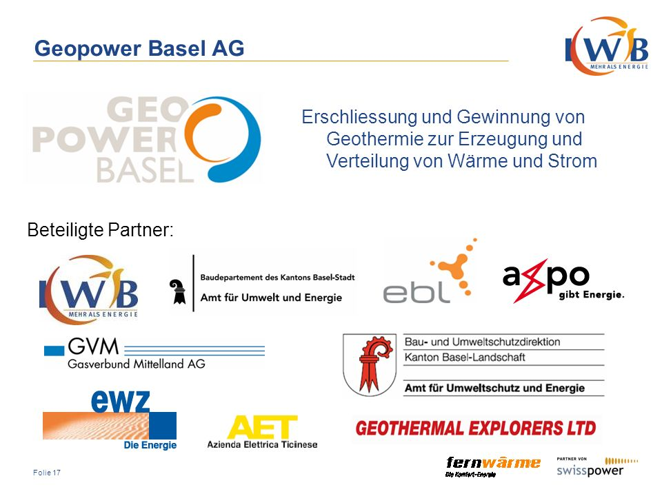 Geopower Basel AG Erschliessung und Gewinnung von Geothermie zur Erzeugung und Verteilung von Wärme und Strom.