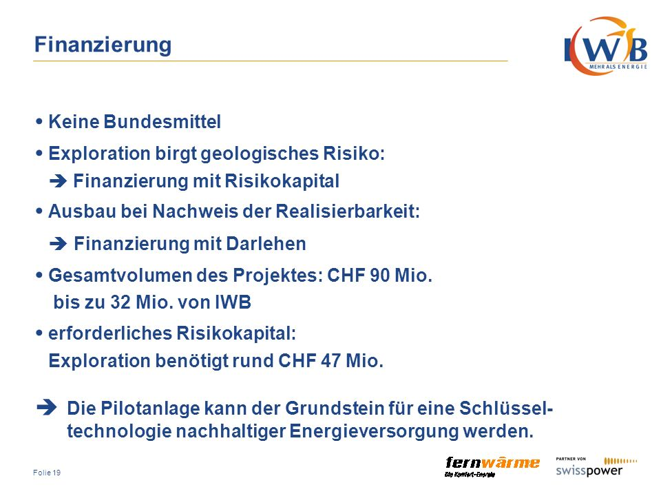 • Exploration birgt geologisches Risiko: