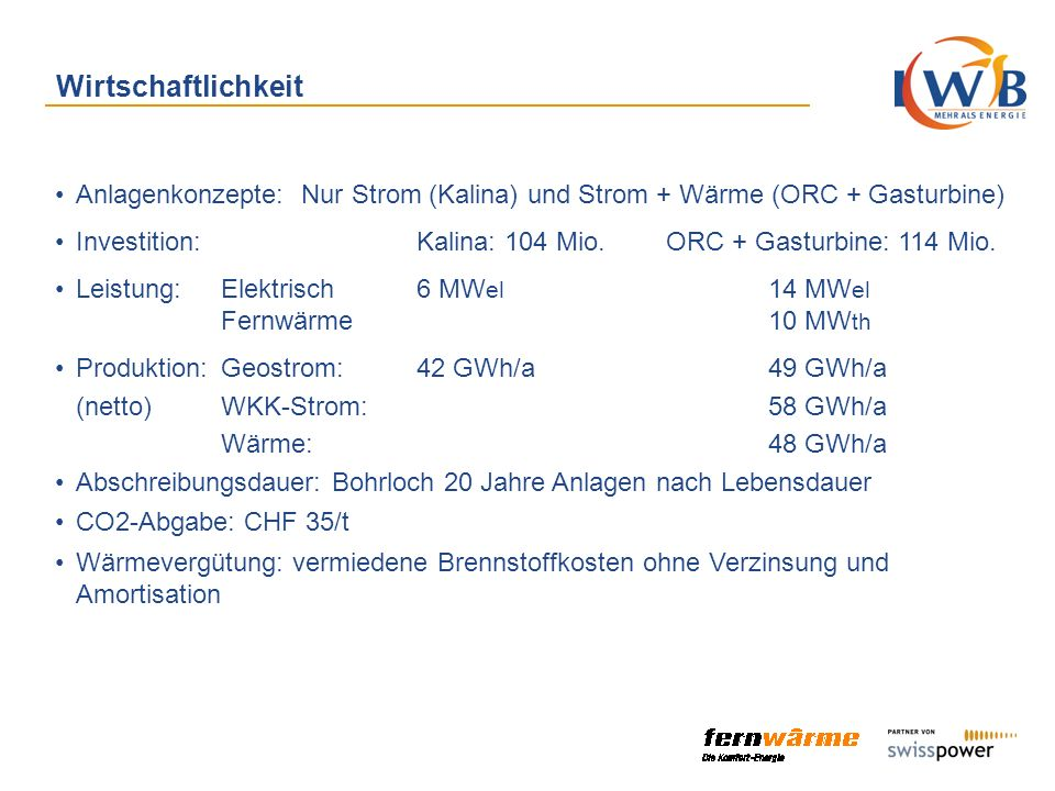 Wirtschaftlichkeit Anlagenkonzepte: Nur Strom (Kalina) und Strom + Wärme (ORC + Gasturbine)