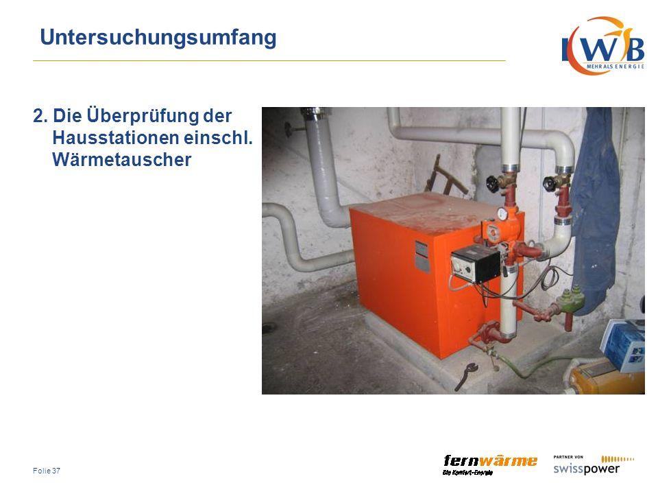 Untersuchungsumfang 2. Die Überprüfung der Hausstationen einschl. Wärmetauscher