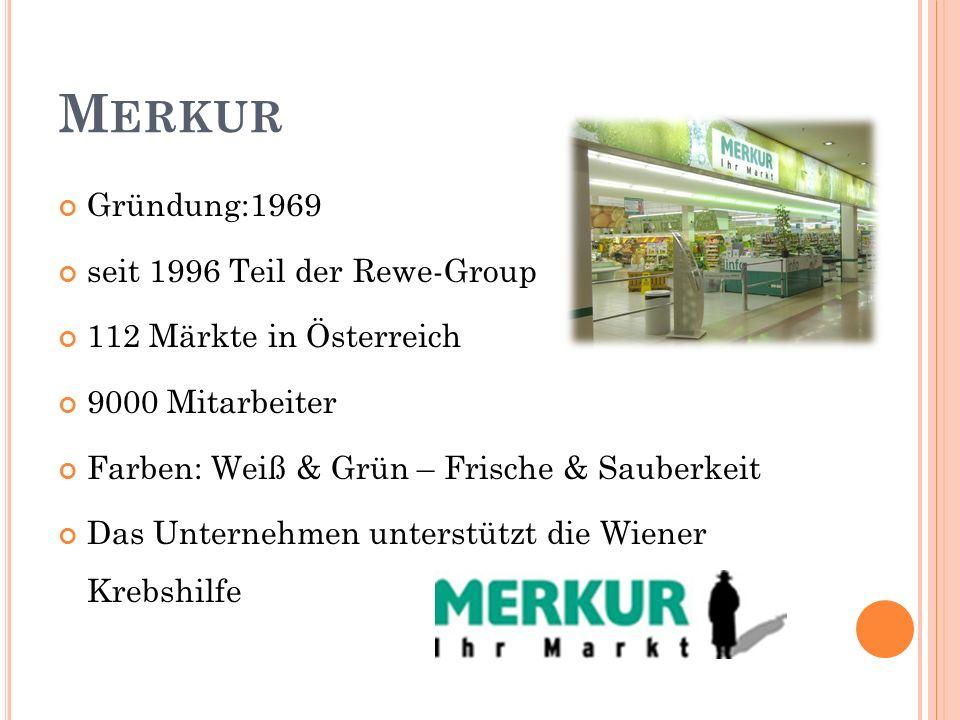 Merkur Gründung:1969 seit 1996 Teil der Rewe-Group