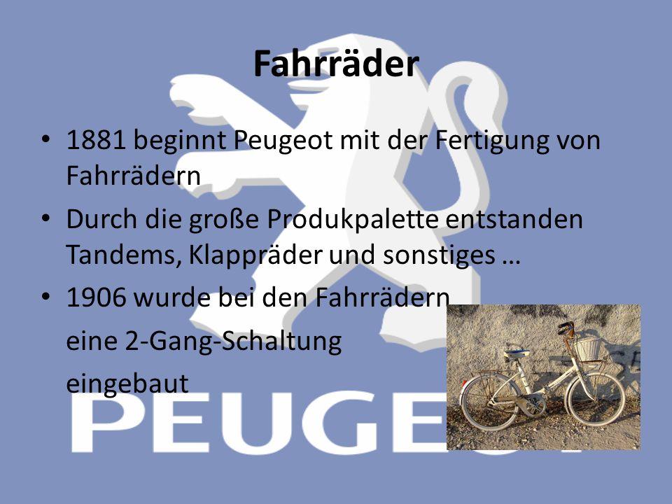 Fahrräder 1881 beginnt Peugeot mit der Fertigung von Fahrrädern